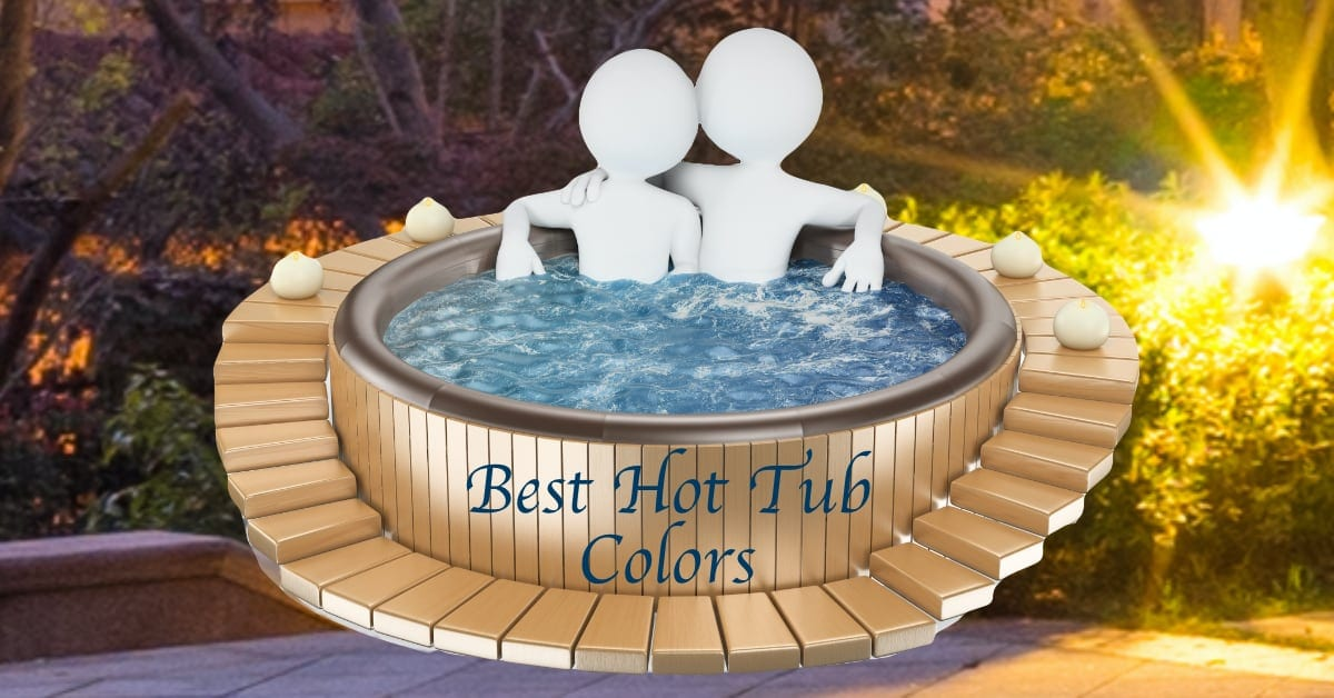 Spa Spectrum: Your Guide to the Best Hot Tub Colors